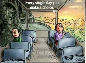 Every day you make a single choice...